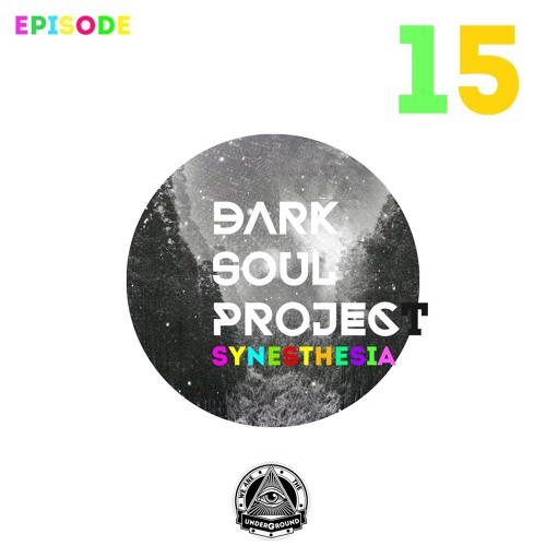 download → Dark Soul Project - Synesthesia Radio Show Episode 015 - 15-Nov-2015