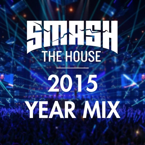 download → Dimitri Vegas & Like Mike - Smash The House 2015 Year Mix - 31-Dec-2015