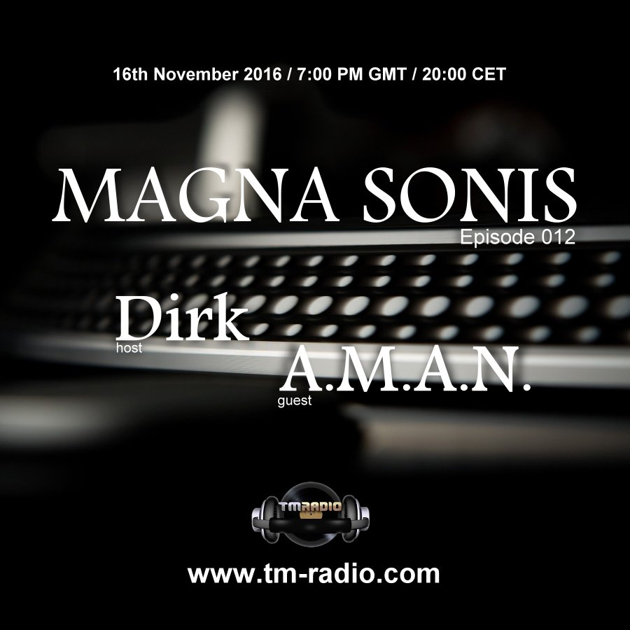 download → Dirk, A.M.A.N. - MAGNA SONIS 012 on TM Radio - 16-Nov-2016