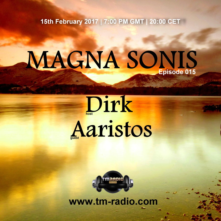 download → Dirk, Aaristos - MAGNA SONIS 015 on TM Radio - 15-Feb-2017