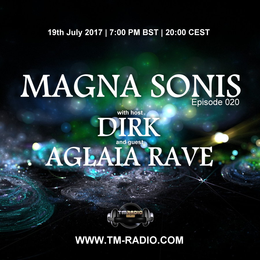 download → Dirk, Aglaia Rave - MAGNA SONIS 020 on TM Radio - 19-Jul-2017