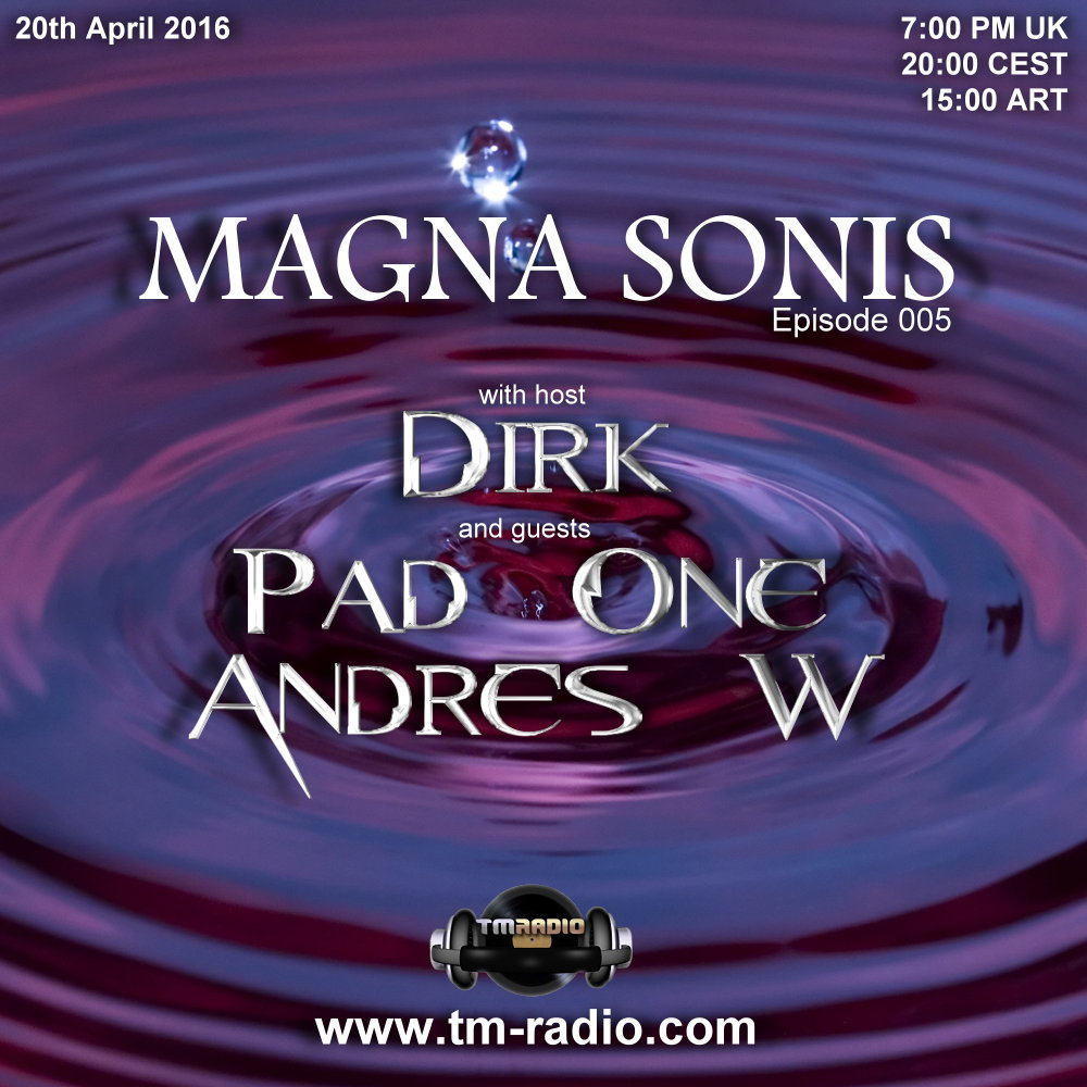 download → Dirk, Andres W, Pad One - MAGNA SONIS 005 on TM Radio - 20-Apr-2016