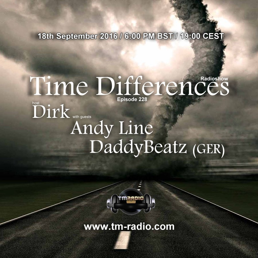 download → Dirk, Andy Line, DaddyBeatz (Ger) - Time Differences 228 on TM Radio - 18-Sep-2016