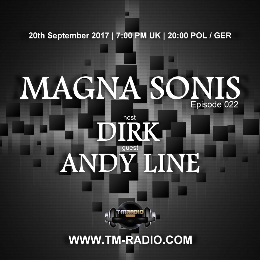 download → Dirk, Andy Line - MAGNA SONIS 022 on TM Radio - 20-Sep-2017