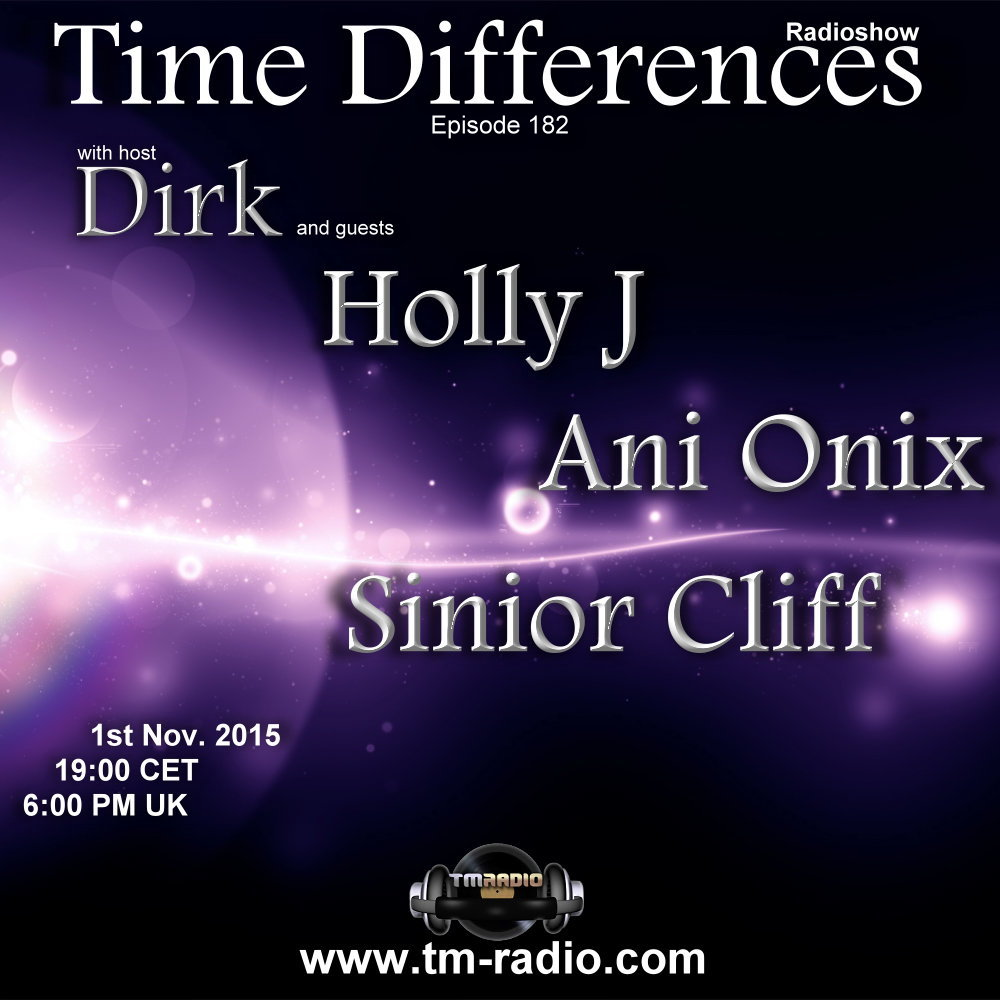 download → Dirk, Ani Onix, Sinior Cliff, Holly J - Time Differences 182 on TM Radio - 01-Nov-2015