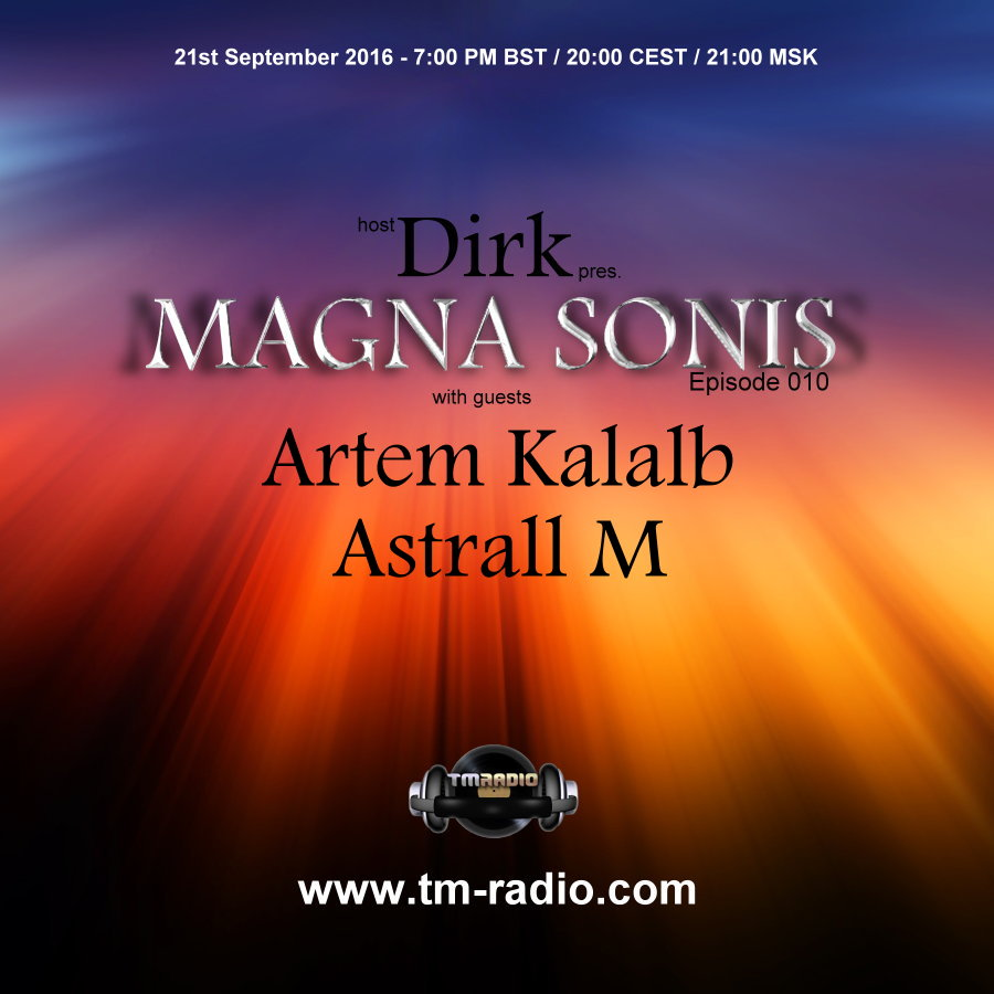 download → Dirk, Astrall M, Artem Kalalb - MAGNA SONIS 010 on TM Radio - 21-Sep-2016