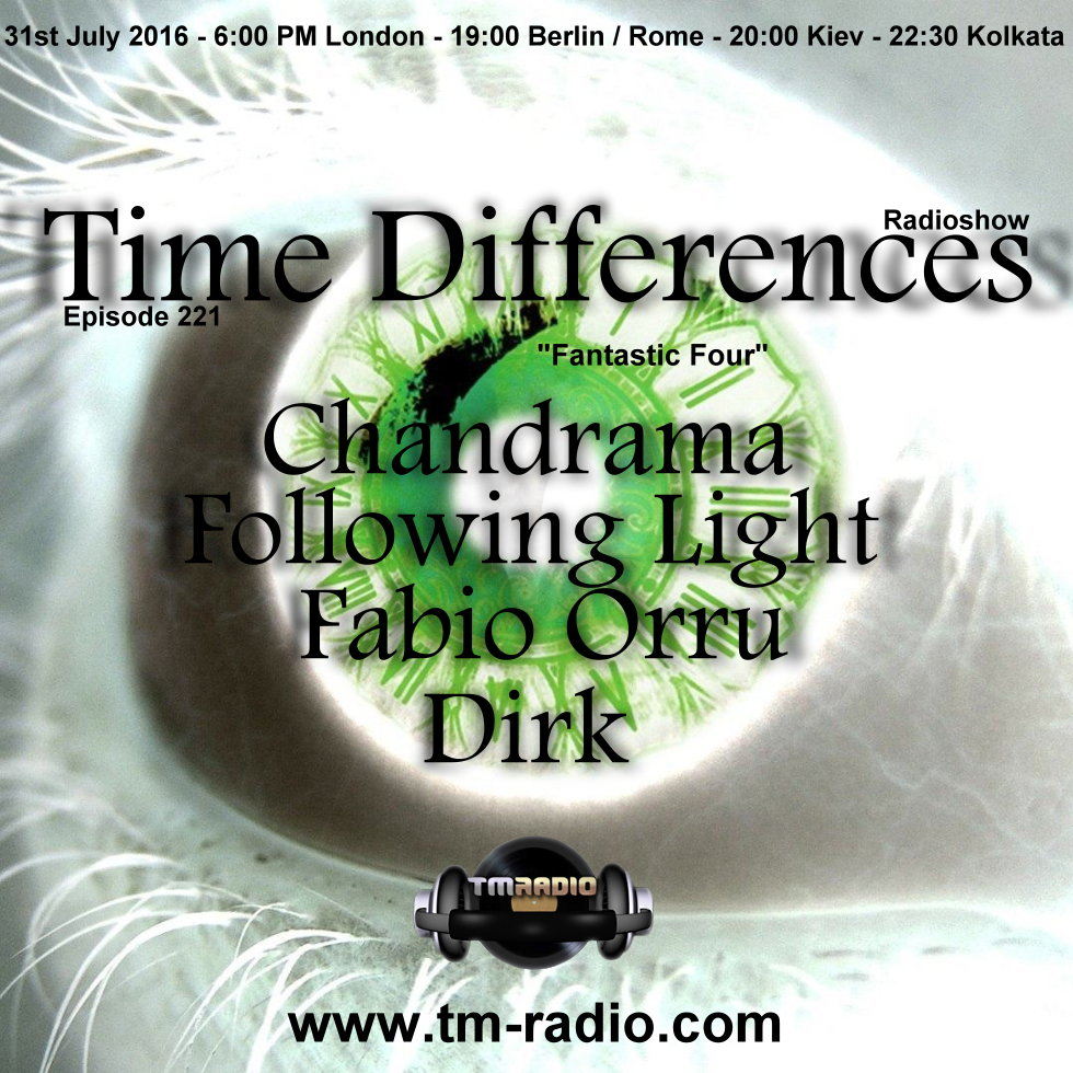 download → Dirk, Chandrama, Following Light, Fabio Orru - Time Differences 221 (Fantastic Four) on TM Radio - 31-Jul-2016