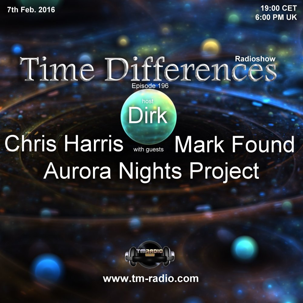 download → Dirk, Chris Harris, Mark Found, Aurora Nights Project - Time Differences 196 on TM Radio - 07-Feb-2016