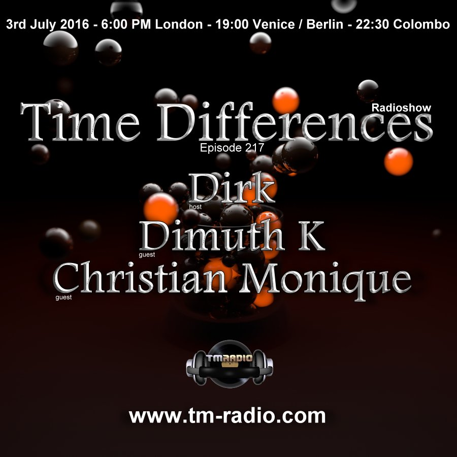 download → Dirk, Dimuth K, Christian Monique - Time Differences 217 on TM Radio - 03-Jul-2016