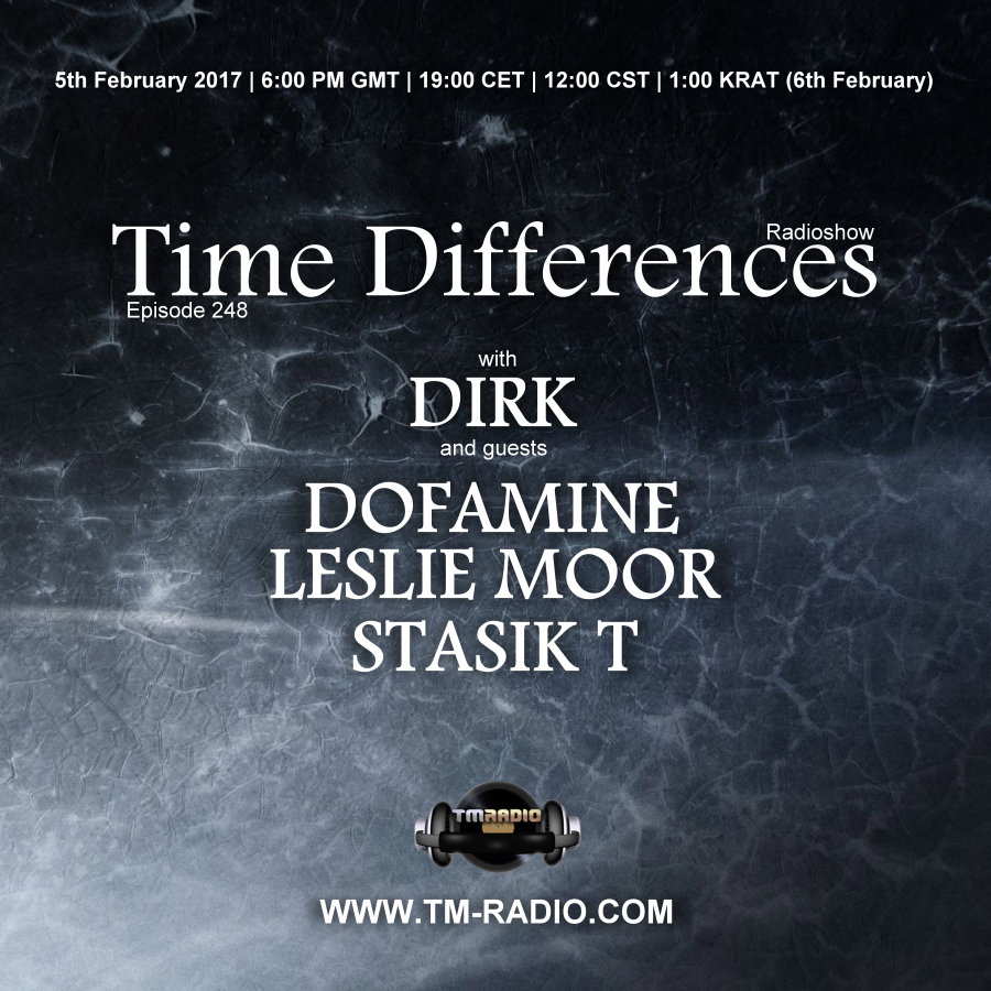 download → Dirk, Dofamine, Stasik T - Time Differences 248 on TM Radio - 05-Feb-2017