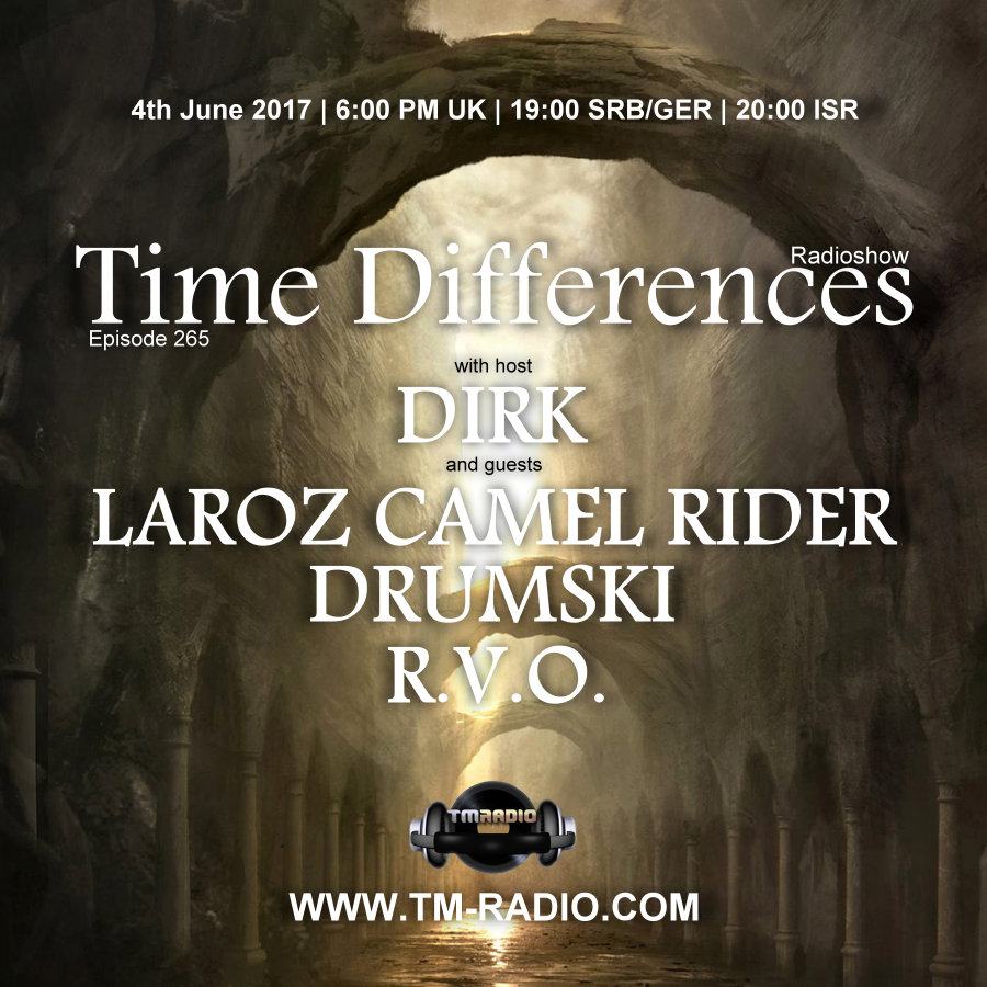 download → Dirk, Drumski, R.V.O., Laroz Camel Rider - Time Differences 265 on TM Radio - 04-Jun-2017