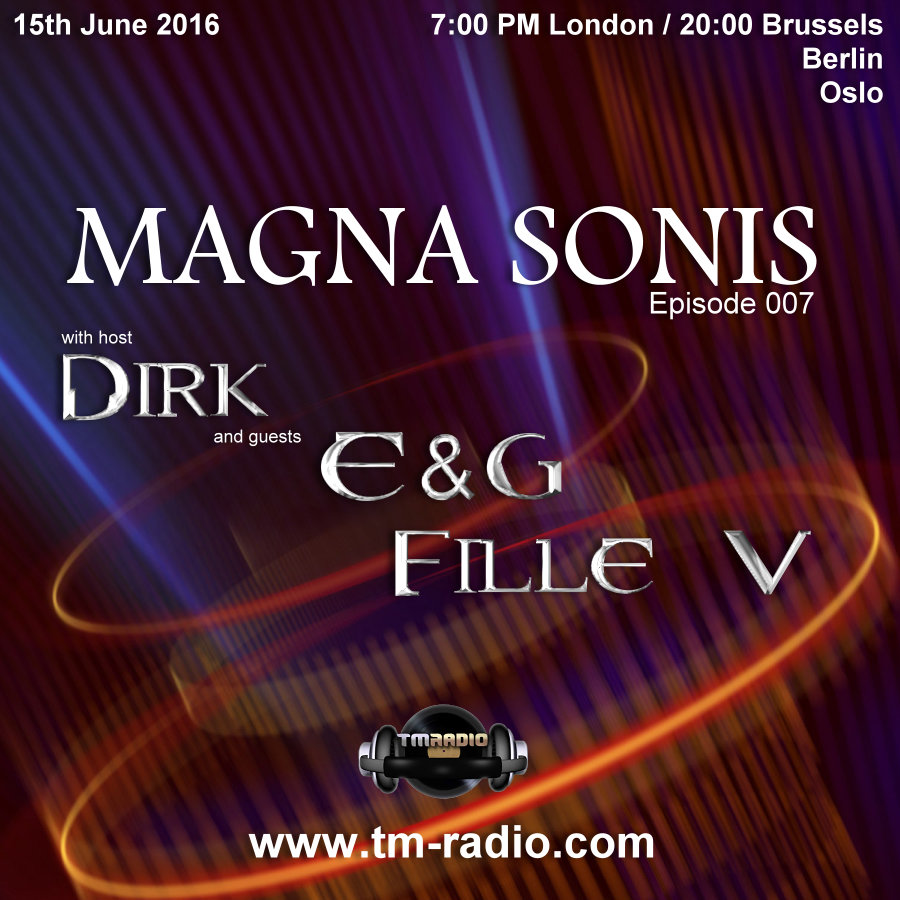download → Dirk, E&G, Fille V - MAGNA SONIS 007 on TM Radio - 15-Jun-2016