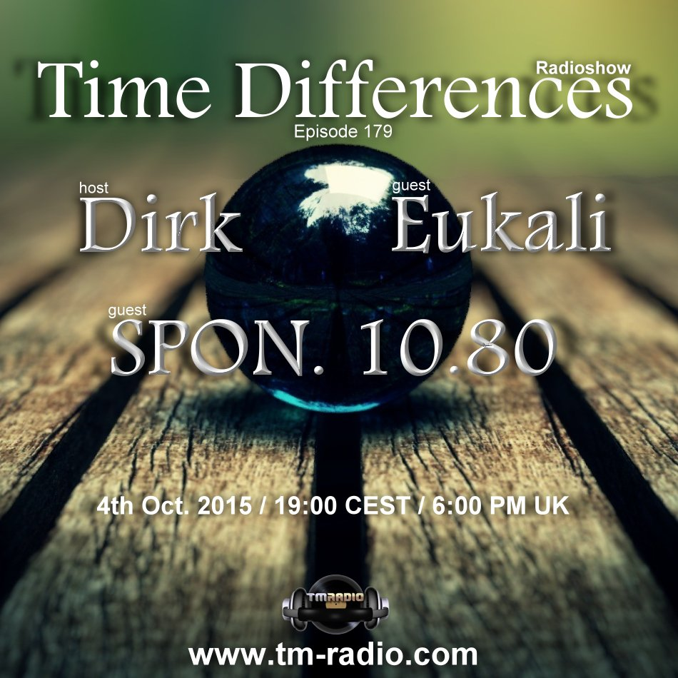 download → Dirk, Eukali, SPON.10.80 - Time Differences 179 on TM Radio - 04-Oct-2015