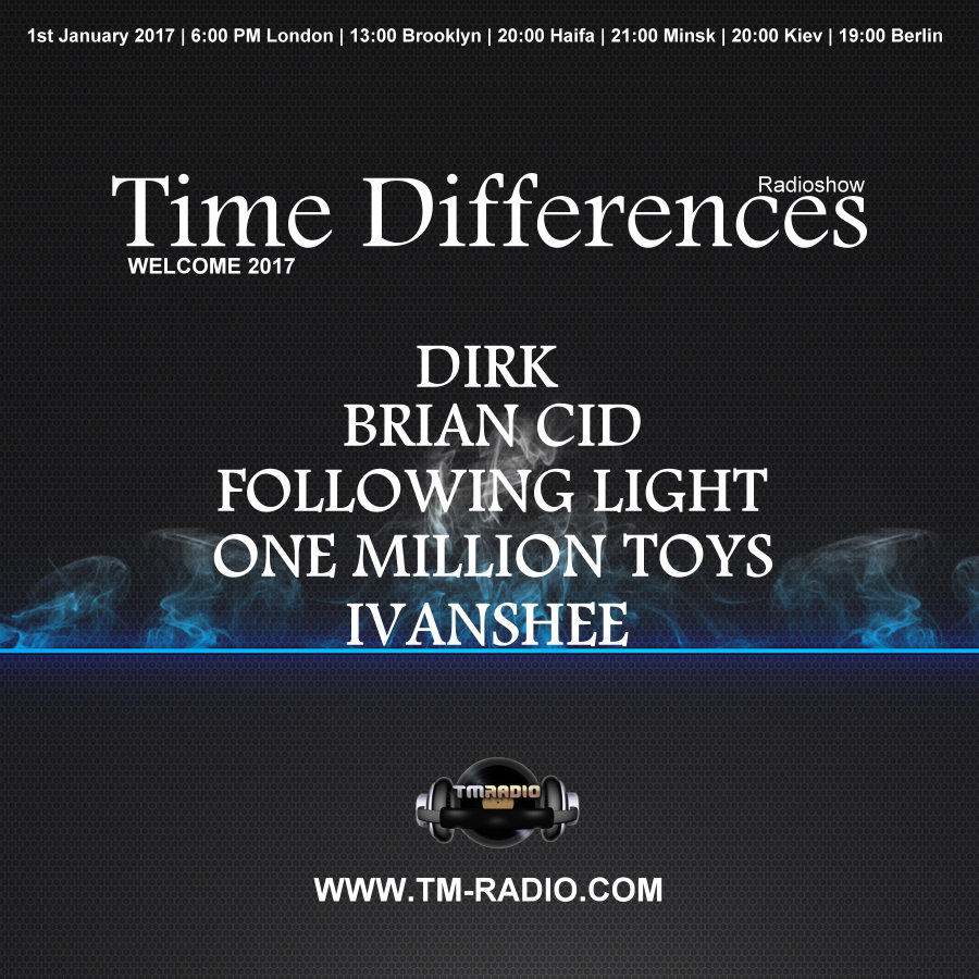 download → Dirk, Following Light, Ivanshee, Brian Cid, One Million Toys - Time Differences 243 on TM Radio - 01-Jan-2017