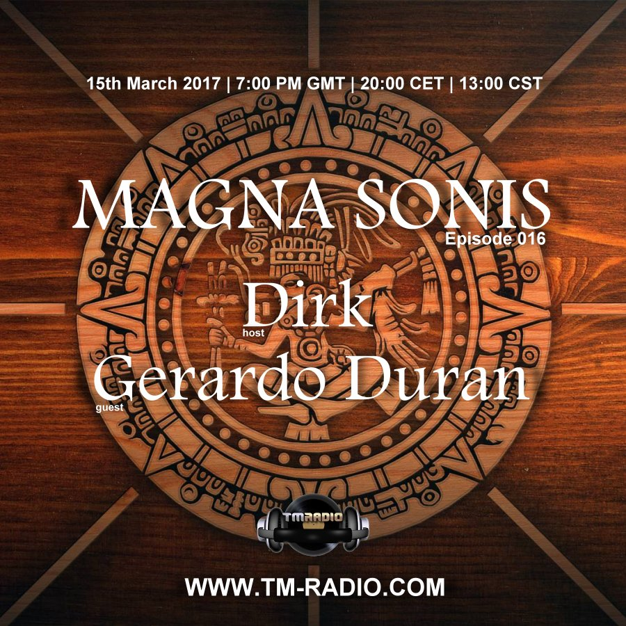 download → Dirk, Gerardo Duran - MAGNA SONIS 016 on TM Radio - 15-Mar-2017