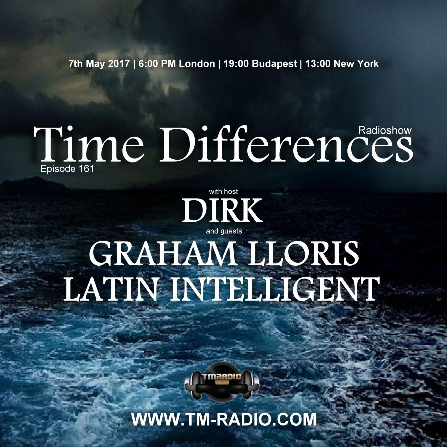 download → Dirk, Graham Lloris, Latin Intelligent - Time Differences 261 on TM Radio - 07-May-2017