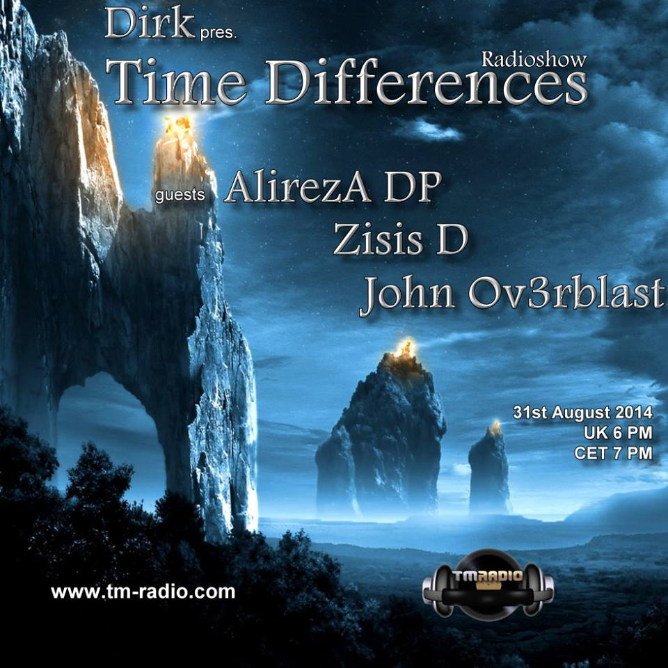 download → Dirk, John Ov3rblast, AlirezA DP, ZISIS D - Time Differences 140 on TM Radio - 31-Aug-2014