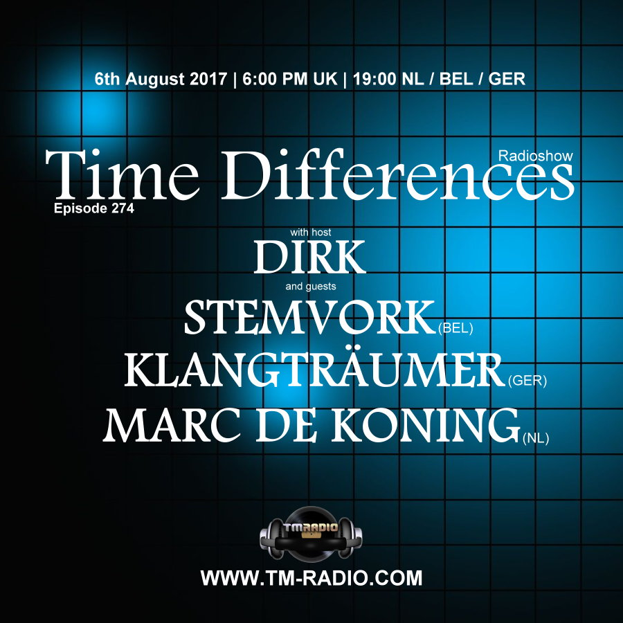 download → Dirk, Klangtraeumer, Marc De Koning, Stemvork - Time Differences 274 on TM Radio - 06-Aug-2017