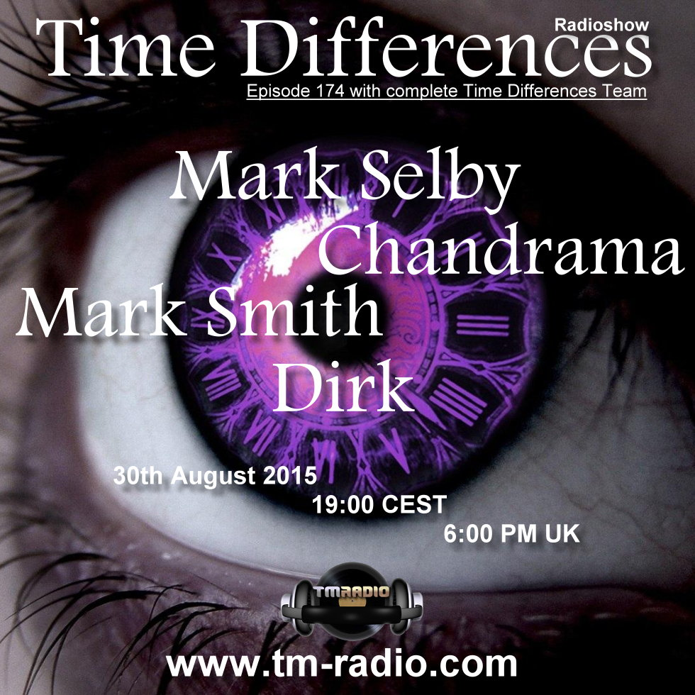 download → Dirk, Mark Smith, Chandrama, Mark Selby - Time Differences 174 on TM Radio (ALL HOST SPECIAL) - 30-Aug-2015