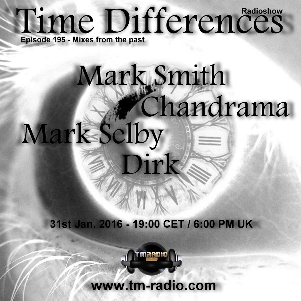 download → Dirk, Mark Smith, Chandrama, Mark Selby - Time Differences 195 on TM Radio - 31-Jan-2016