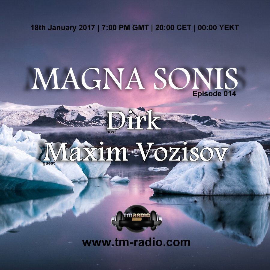 download → Dirk, Maxim Vozisov - MAGNA SONIS 014 on TM Radio - 18-Jan-2017