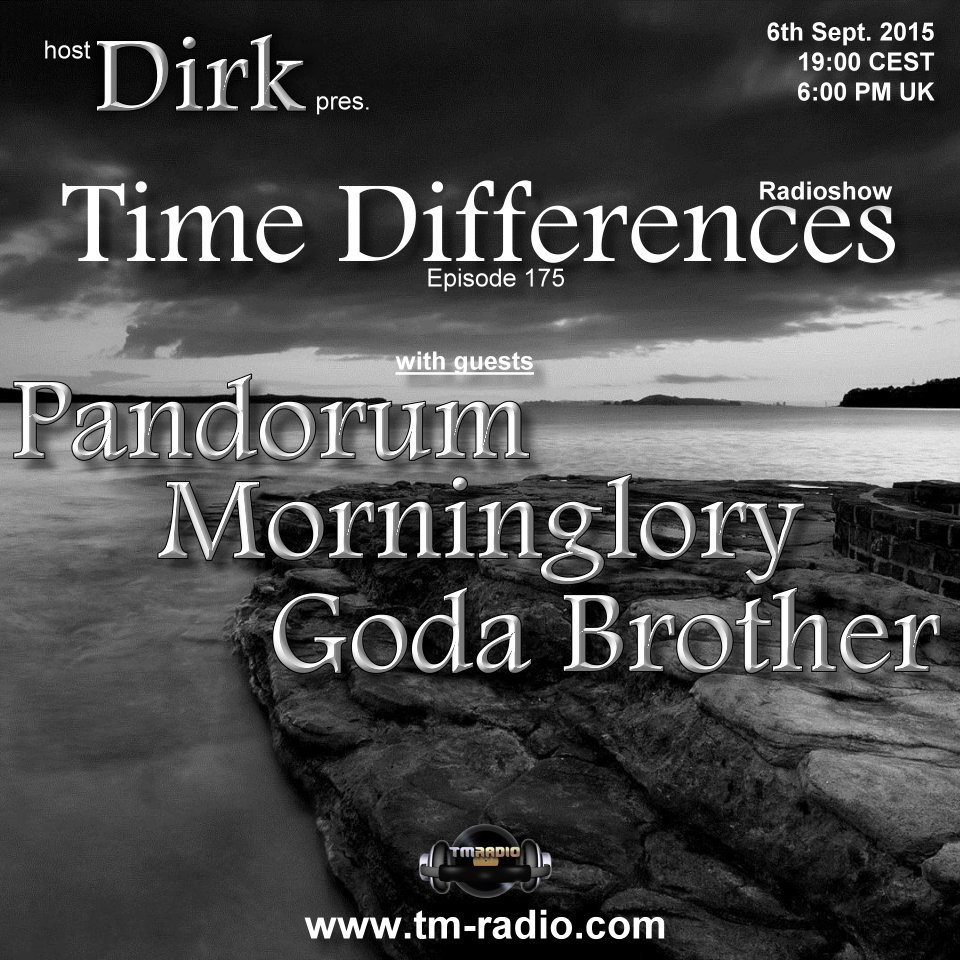 download → Dirk, Pandorum, Morninglory, Goda Brother - Time Differences 169 on TM Radio - 06-Sep-2015