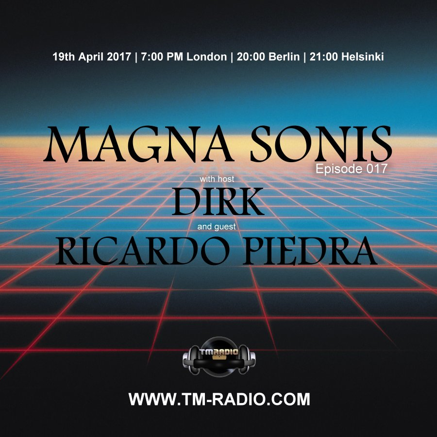 download → Dirk, Ricardo Piedra - MAGNA SONIS 017 on TM Radio - 19-Apr-2017