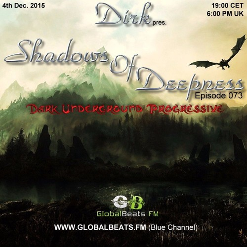 download → Dirk - Shadows Of Deepness 073 on Globalbeats.FM - 04-Dec-2015
