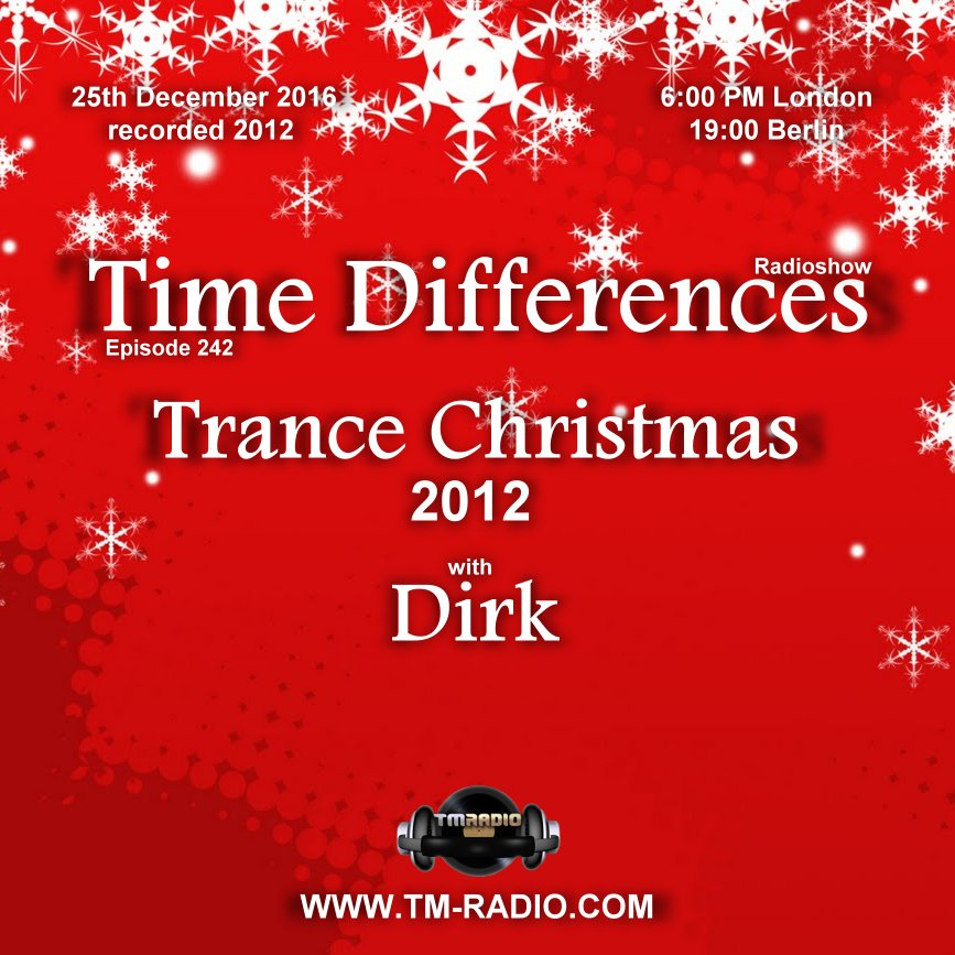 download → Dirk - Time Differences 242 (Trance Christmax) on TM Radio - 25-Dec-2016
