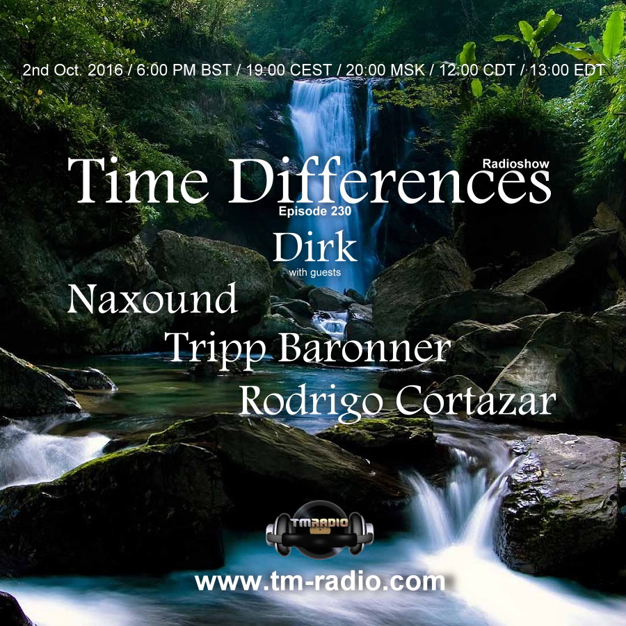 download → Dirk, Tripp Baronner, Rodrigo Cortazar, NAXOUND - Time Difference 230 on TM Radio - 02-Oct-2016