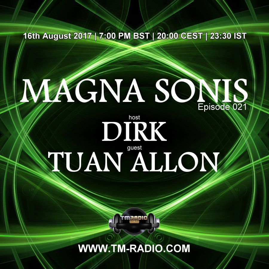 download → Dirk. Tuan Allon - MAGNA SONIS 021 on TM Radio - 16-Aug-2017