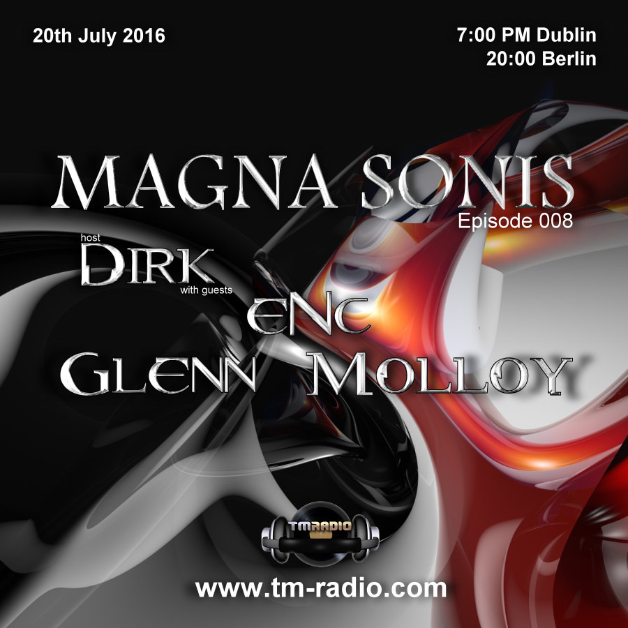 download → Dirk, eNc, Glenn Molloy - MAGNA SONIS 008 on TM Radio - 20-Jul-2016
