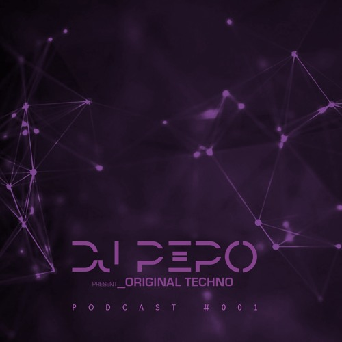 download → Dj Pepo - Original Techno Podcast 001 - 29-Mar-2016