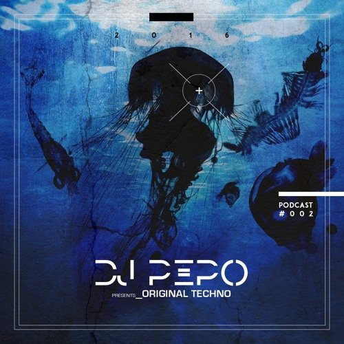download → Dj Pepo - Original Techo Podcast 002 - May 2016