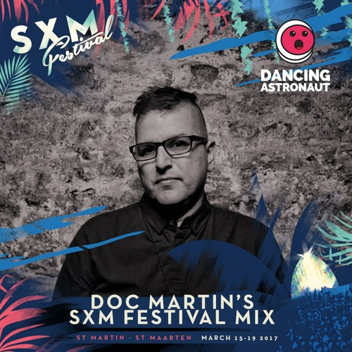 download → Doc Martin - SXM Festival 2017 Promo Mix - February 2017