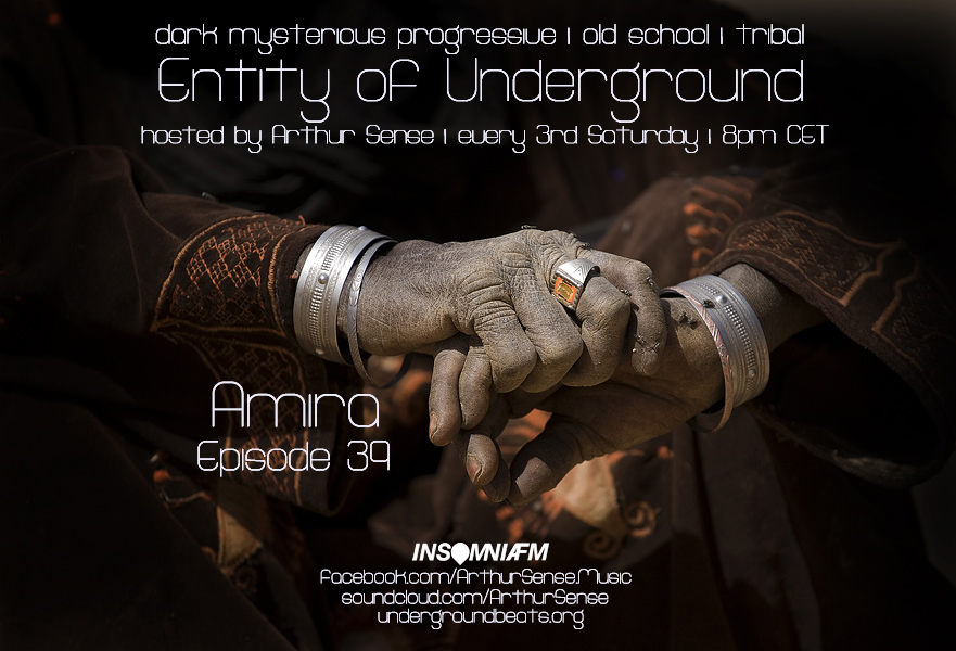 download → Arthur Sense - Entity of Underground 039: Amira on Insomniafm - November 2014