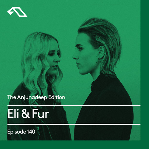 download → Eli & Fur - The Anjunadeep Edition 140 - March 2017