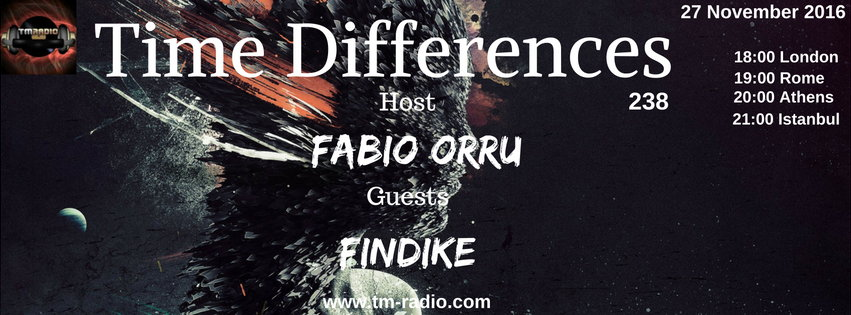 download → Fabio Orru, Findike - Time Differences 238 on TM Radio - 27-Nov-2016