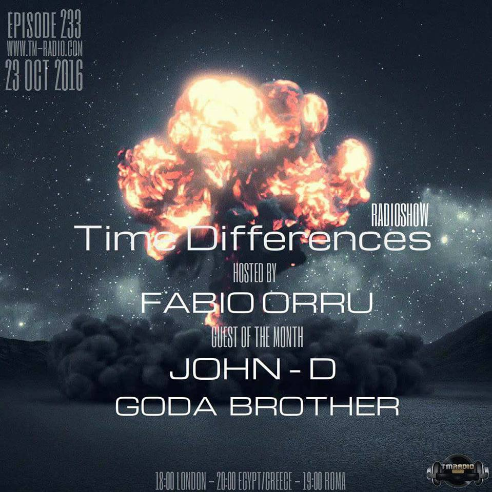 download → Fabio Orru, Goda Brother, John D - Time Differences 233 on TM Radio - 23-Oct-2016