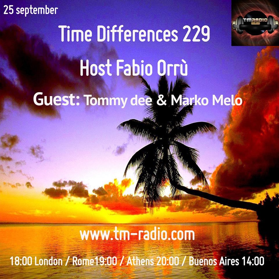 download → Fabio Orru, Marko Melo, Tommy Dee - Time Difference 229 on TM Radio - 25-Sep-2016