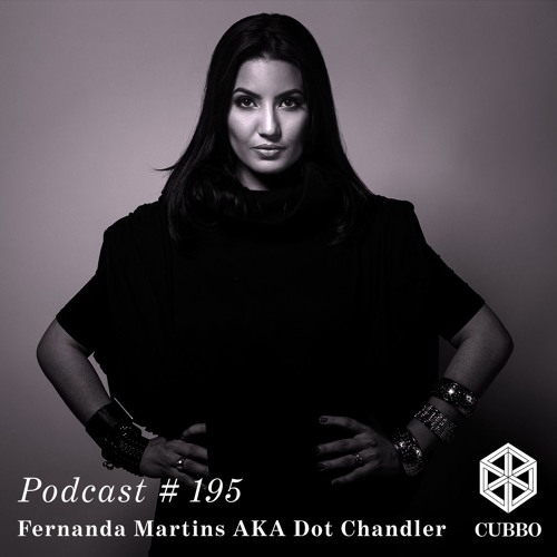 download → Fernanda Martins AKA Dot Chandler (BR) - Cubbo Podcast 0195 - August 2017