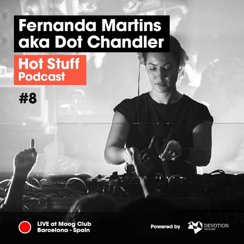 download → Fernanda Martins aka Dot Chandler - Hot Stuff 008 (Live at Moog Club, Barcelona, Spain) - December 2017