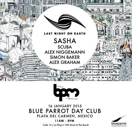 download → Alex Graham  - Live At Last Night On Earth, Blue Parrot (The BPM Festival 2015, Mexico) - 16-Jan-2015