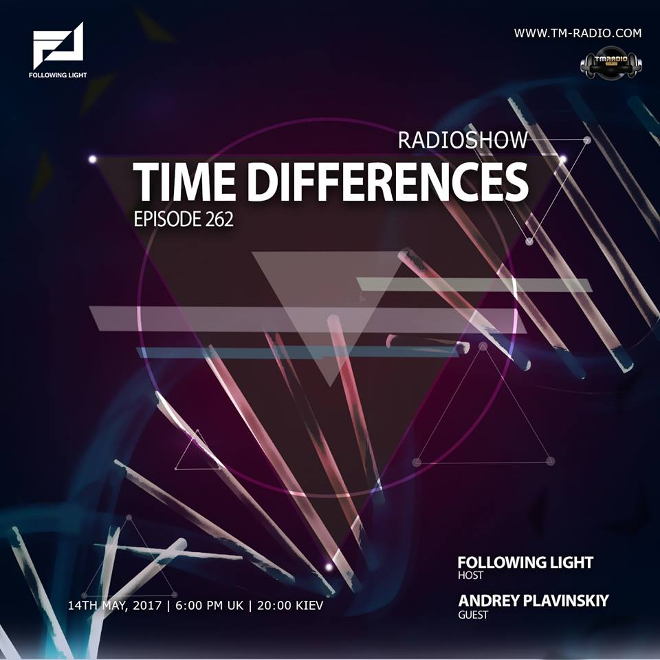 download → Following Light, Andrey Plavinskiy - Time Differences 262 on TM Radio - 14-May-2017