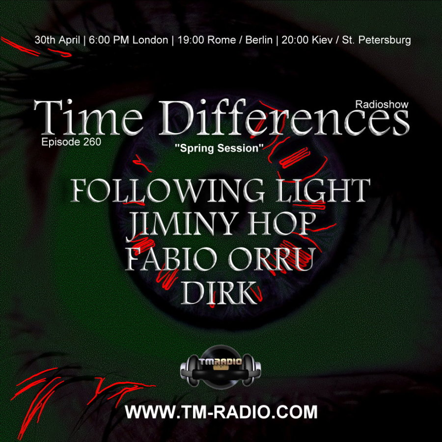 download → Following Light, Dirk, Fabio Orru, Jiminy Hop - Time Differences 260 on TM Radio - 30-Apr-2017