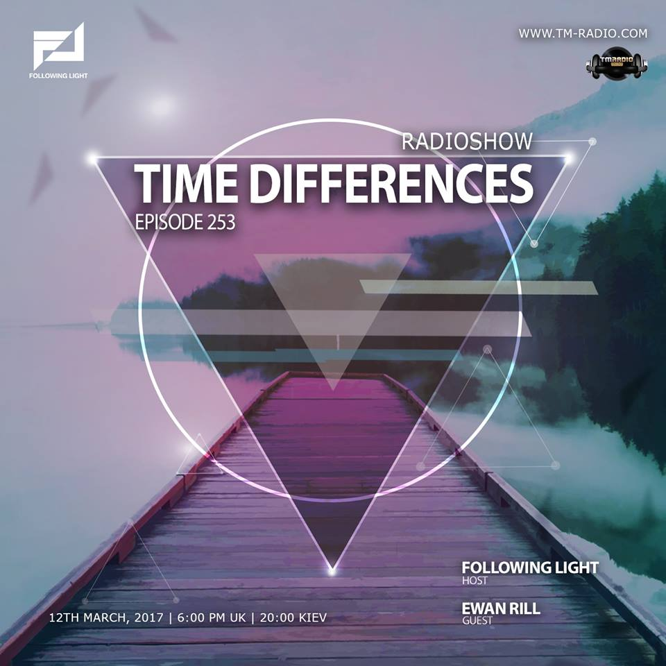 download → Following Light, Ewan Rill - Time Differences 253 on TM Radio - 12-Mar-2017
