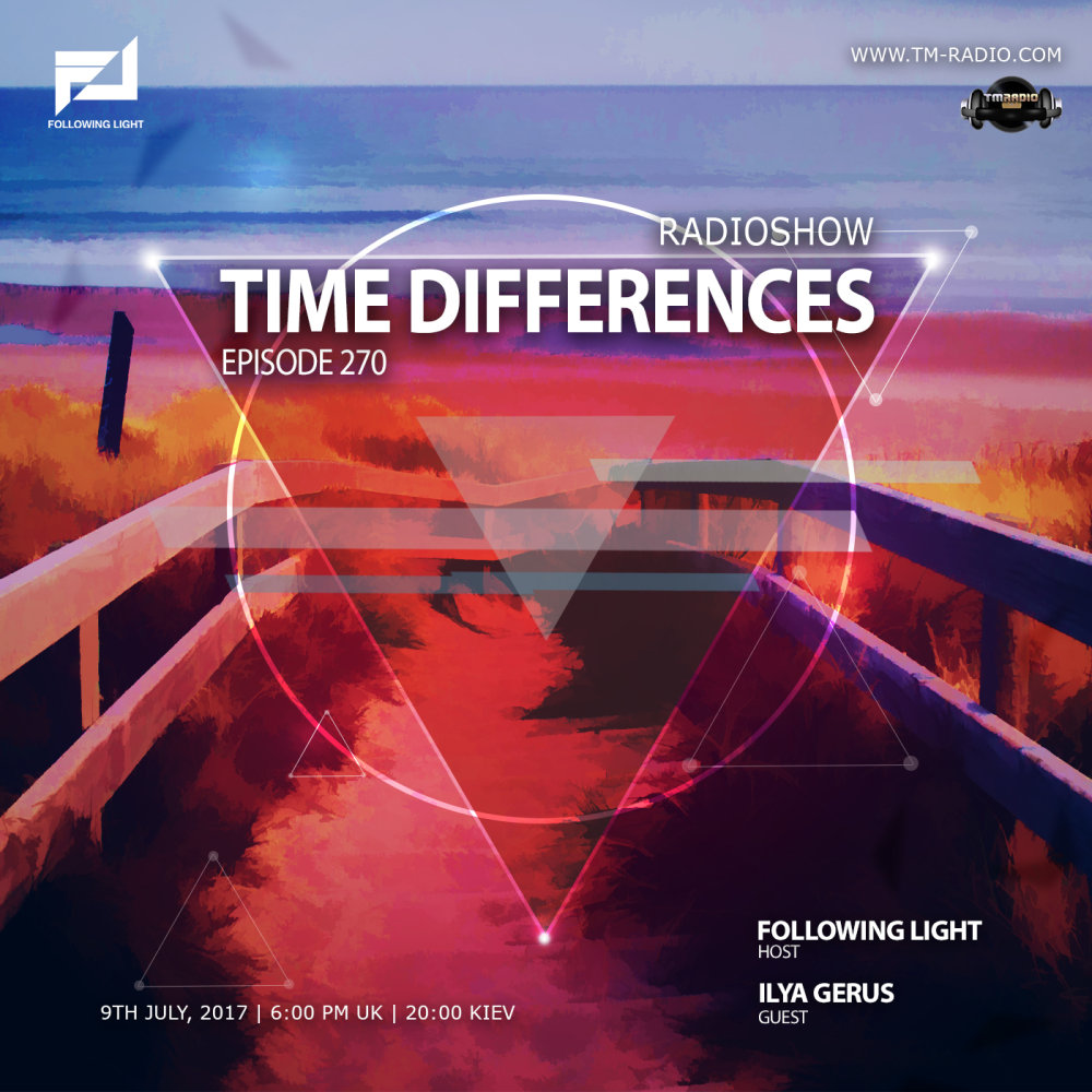 download → Following Light, Ilya Gerus - Time Differences 270 on TM Radio - 09-Jul-2017