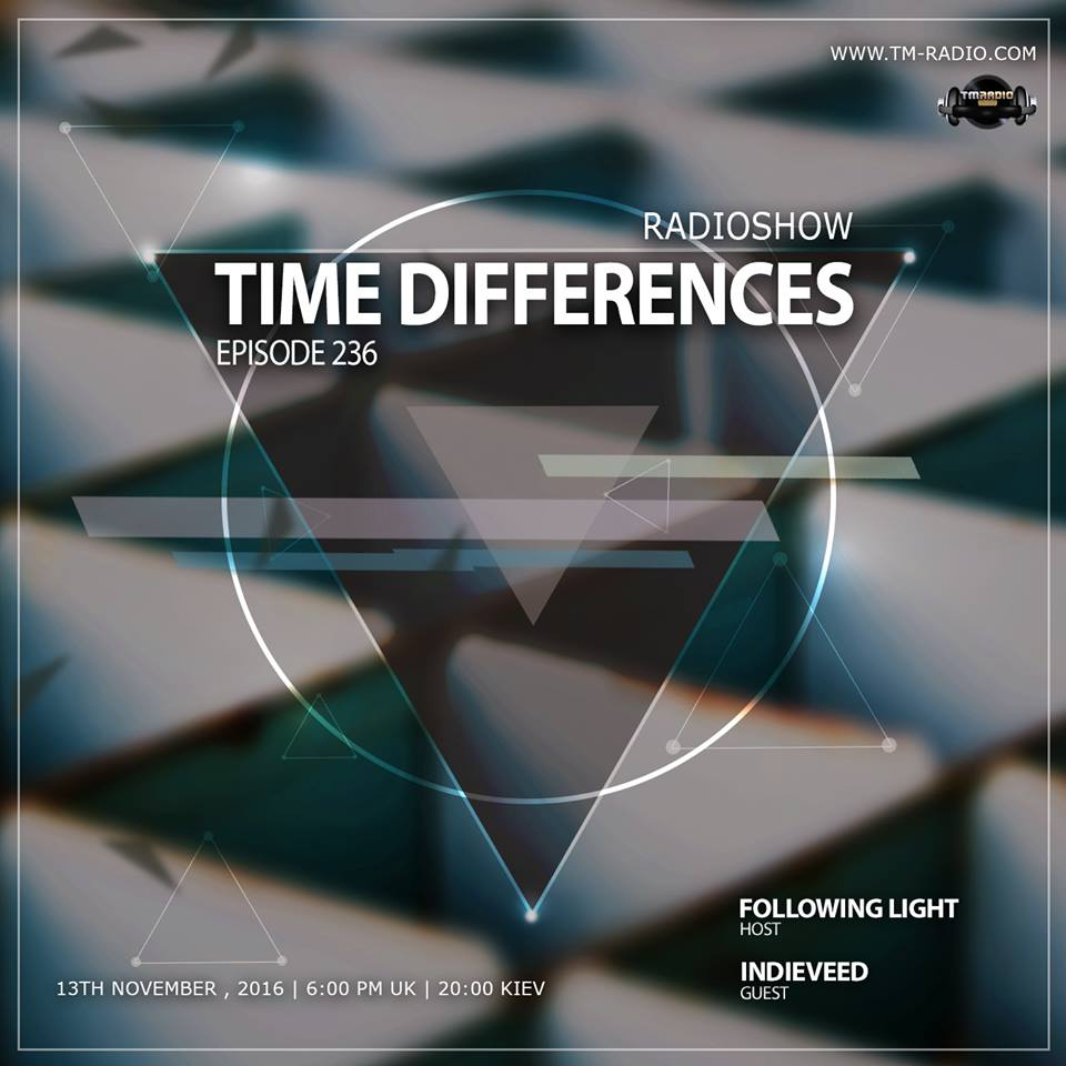 download → Following Light, Indieveed - Time Differences 236 on TM Radio - 13-Nov-2016