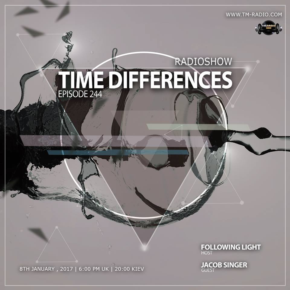 download → Following Light, Jacob Singer - Time Differences 244 on TM Radio - 08-Jan-2017