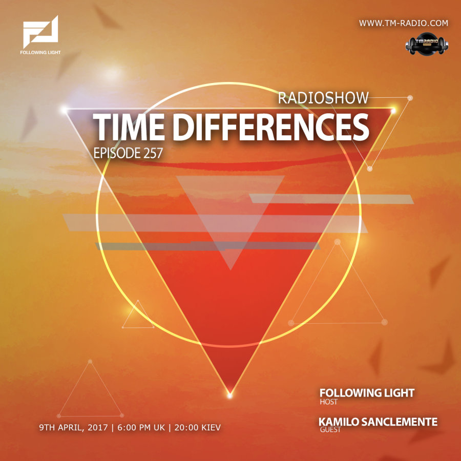 download → Following Light, Kamilo Sanclemente - Time Differences 257 on TM Radio - 09-Apr-2017